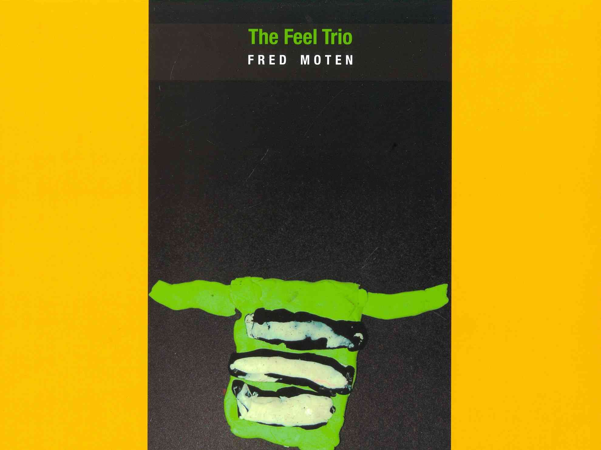 The Feel Trio By Moten, Fred