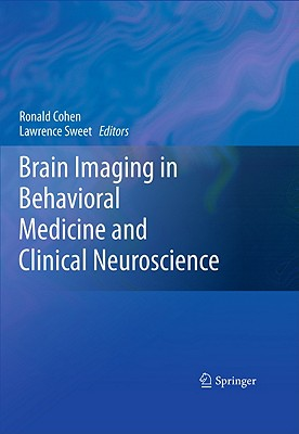 Brain Imaging in Behavioral Medicine and Clinical Neuroscience By Cohen, Ronald (EDT)